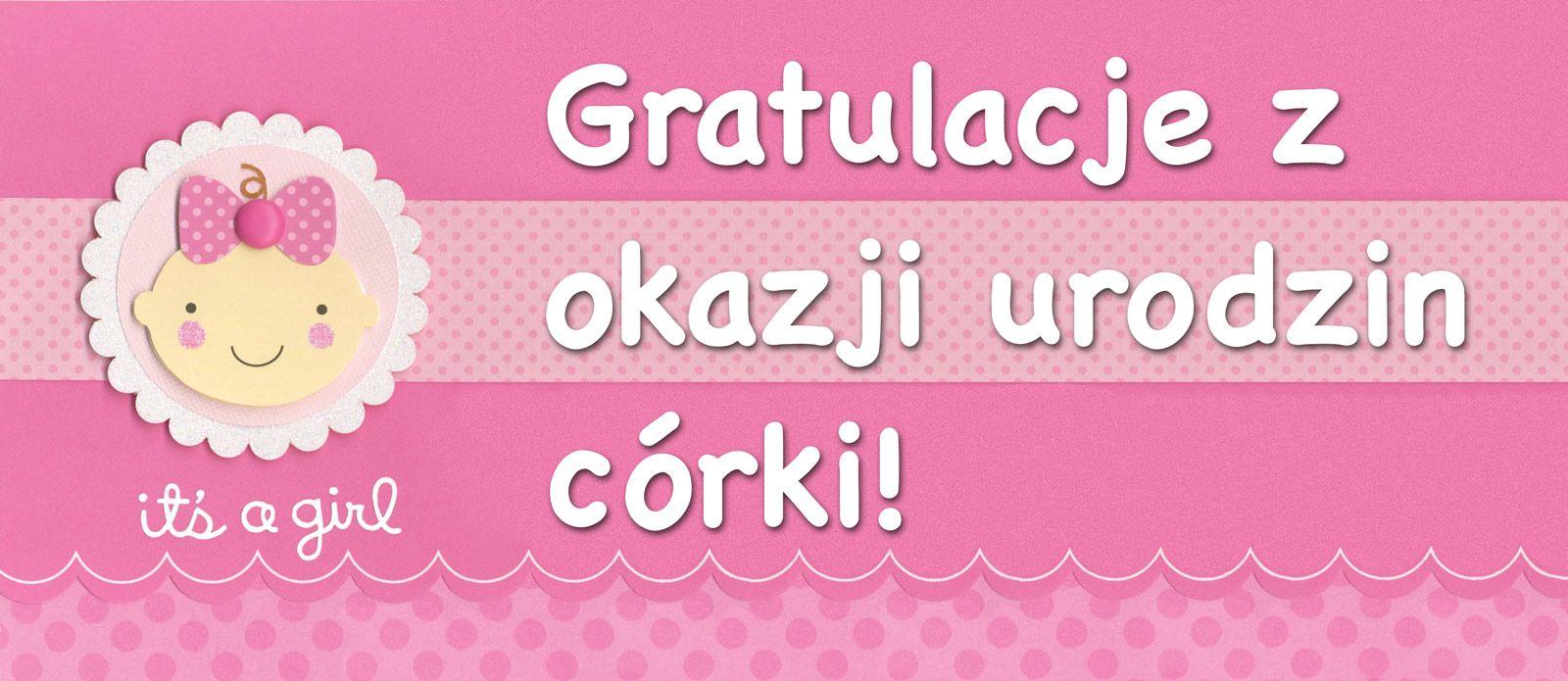Gratulacje z okazji urodzin córki!