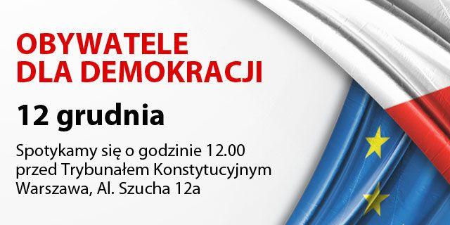 """Manifestacja """"Obywatele dla demokracji"""" 12.12.2015, godz. 12:00"""